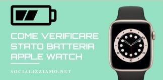 Come visualizzare stato batteria Apple Watch